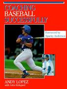 Coaching Baseball Successfully 1st Edition 9780873226097 0873226097