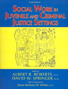 Social Work in Juvenile and Criminal Justice Settings 3rd edition 9780398076764 0398076766
