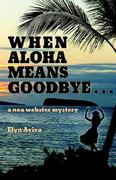 When Aloha Means Goodbye 0 9780974959795 0974959790