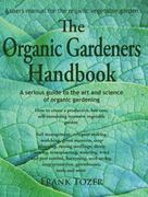 The Organic Gardeners Handbook 1st Edition 9780977348916 0977348911