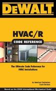 DEWALT HVAC Code Reference 1st Edition 9780977718382 0977718387
