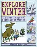 Explore Winter! 0 9780978503758 0978503759
