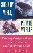 Scholarly World, Private Worlds 0 9781401034146 1401034144