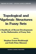 Topological and Algebraic Structures in Fuzzy Sets 1st edition 9781402015151 1402015151