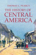 The History of Central America 1st Edition 9781403962560 1403962561