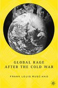 Global Rage After the Cold War 1st Edition 9781349732593 1349732591