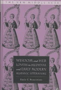 Wisdom and Her Lovers in Medieval and Early Modern Hispanic Literature 1st edition 9781403971968 140397196X