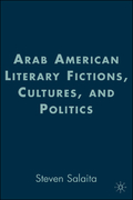 Arab American Literary Fictions, Cultures, and Politics 1st edition 9781403976208 1403976201
