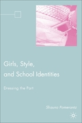 Girls, Style, and School Identities 0 9781403982063 1403982066