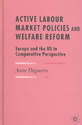 Active Labour Market Policies and Welfare Reform 1st edition 9781403988300 1403988307