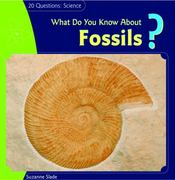 What Do You Know about Fossils? 0 9781404241978 1404241973