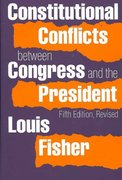 Constitutional Conflicts between Congresss and the President 5th edition 9780700615346 0700615342