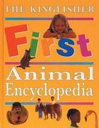 The Kingfisher First Animal Encyclopedia 0 9780753451359 0753451352