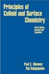 Principles of Colloid and Surface Chemistry, Third Edition, Revised and Expanded 3rd edition 9780824793975 0824793978
