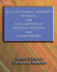 Occupational Therapy Manual for the Evaluation of Range of Motion and Muscle Strength 1st Edition 9780766836273 0766836274