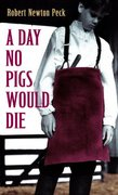 A Day No Pigs Would Die 1st Edition 9780679853060 0679853065