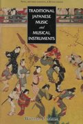 Traditional Japanese Music and Musical Instruments 2nd edition 9784770023957 4770023952