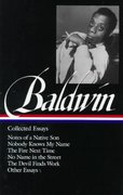 James Baldwin: Collected Essays: Notes of a Native Son / Nobody Knows My Name / The Fire Next Time / No Name in the Street / The Devil Finds Work / Other Essays (Library of America) 1st Edition 9781883011529 1883011523