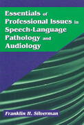 Essentials of Professional Issues in Speech-Language Pathology and Audiology 1st Edition 9781577662914 1577662911