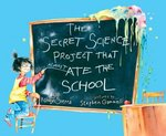 The Secret Science Project That Almost Ate the School 0 9781416911753 1416911758