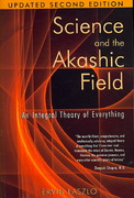 Science and the Akashic Field 2nd Edition 9781594771811 1594771812