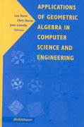 Applications of Geometric Algebra in Computer Science and Engineering 1st edition 9780817642679 0817642676