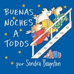 The Buenas noches a todos (Going to Bed Book) 0 9780689866524 0689866526