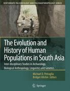 The Evolution and History of Human Populations in South Asia 1st edition 9781402055614 1402055617