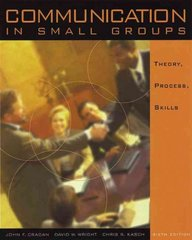 Communication in Small Groups 6th edition 9780534545512 0534545513