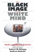 The Black Image in the White Mind 1st Edition 9780226210766 0226210766