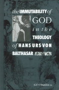 The Immutability of God in the Theology of Hans Urs Von Balthasar 0 9780521366496 0521366496