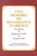 Two Memoirs of Renaissance Florence 4th Edition 9780881336221 088133622X