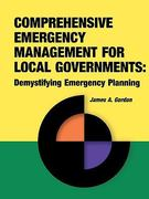Comprehensive Emergency Management for Local Governments 1st Edition 9781931332170 1931332177