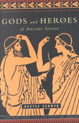 Gods and Heroes of Ancient Greece 1st Edition 9780375714467 0375714464