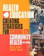 Health Education: Creating Strategies for School and Community Health 2nd Edition 9780763713348 0763713341