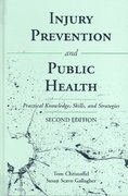 Injury Prevention And Public Health: Practical Knowledge, Skills, And Strategies 2nd Edition 9780763733926 076373392X