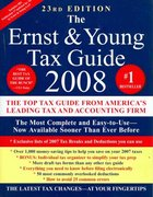 The Ernst & Young Tax Guide 2008 23rd edition 9781593154707 1593154704