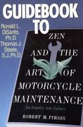 Guidebook to Zen and the Art of Motorcycle Maintenance 1st Edition 9780688060695 0688060692