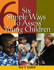 Six Simple Ways to Assess Young Children 1st Edition 9780766839250 0766839257