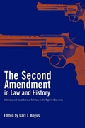The Second Amendment in Law and History 0 9781565846999 1565846990