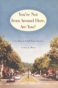 You're Not from Around Here, Are You? 1st Edition 9780299170943 0299170942