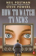 How to Watch TV News 0 9780140132311 0140132317