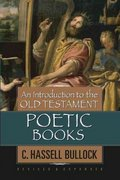 An Introduction to the Old Testament Poetic Books 1st Edition 9780802441577 0802441572