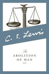 The Abolition of Man 1st Edition 9780060652944 0060652942