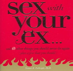 Sex with Your Ex 2nd edition 9781598692051 1598692054