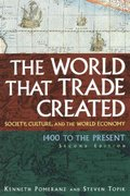 The World That Trade Created 2nd edition 9780765628497 076562849X