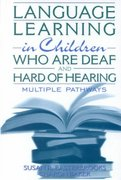 Language Learning in Children Who Are Deaf and Hard of Hearing 1st Edition 9780205331000 0205331009