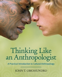 Thinking Like an Anthropologist 1st Edition 9780073195803 0073195804