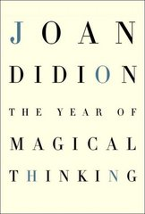 The Year of Magical Thinking 1st Edition 9781400043149 140004314X