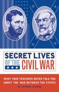 Secret Lives of the Civil War 0 9781594741388 1594741387